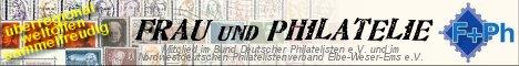 FRAU und PHILATELIE - philatelistischer Verein von Frauen für Frauen